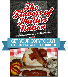 The Flavors of Phillies Nation Tailgate Cookbook